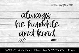 always be humble and kind svg cut file by jens svg cut files