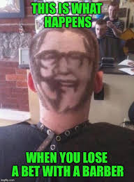 Bet Meme - this is what happens when you lose a bet with a barber