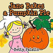 bakes a pumpkin pie pumpkin pie recipe rhyming book a