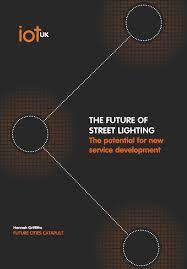 the future of street lighting report iotuk