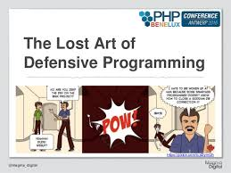 the lost art of defensive programming