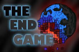 The End-Game Has Begun Images?q=tbn:ANd9GcRrX5cvwgBi-zJrB2i-4YTgKdsjmiYLC9wWsCmY7rxvjW56nipl