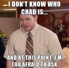 Douchebag Meme - chad is apparently a douchebag meme on imgur
