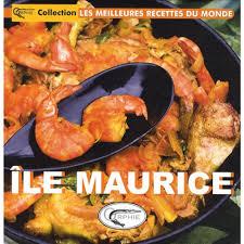 cuisine ile maurice ile maurice livre cuisines du monde cultura
