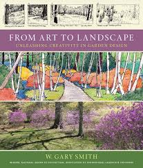 from art to landscape unleashing creativity in garden design w from art to landscape unleashing creativity in garden design w gary smith 9780881929737 amazon com books