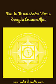 splenic chakra colors 4 health how to harness solar plexus energy to empower you
