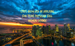 steps in applying for texas physician full license become a
