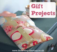 gift projects things to sew for birthdays s