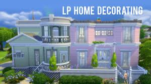 New Home Decorating by The Sims 4 Lp U2014 New House Decorating Youtube