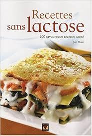 cuisiner sans lactose amazon fr recettes sans lactose 200 savoureuses recettes santé