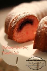 our good life bundtbakers balsamic strawberry filled bundt cake