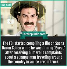 Borat Meme - fact 416 factrepubliccom the fbi started compiling a file on sacha