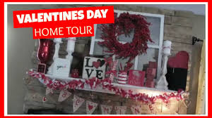 valentines day home decor tour february 2017 youtube