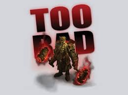 Too Bad Meme - too bad t shirt from splitreason heroes of newerth updates hon