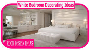white bedroom decorating ideas best white bedroom decorations white bedroom decorating ideas best white bedroom decorations ideas
