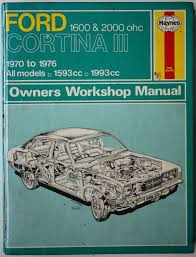 ford cortina mk iii 1600 and 2000 o h c owner u0027s workshop manual