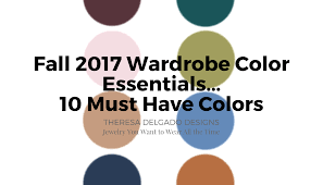 10 Must Essentials For A by Fall 2017 Wardrobe Color Essentials 10 Must Colors