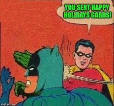 Batman And Robin Meme Creator - merry christmas and happy new years you sent happy holidays