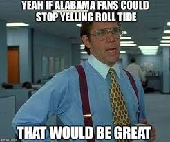 To Make A Meme - alabama memes are here to make you cry in laughter