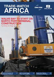 cma cgm delmas trade watch africa issue 35 april 2014 by cma
