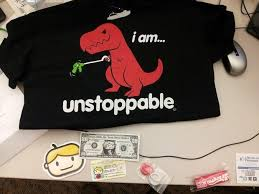 T Rex Meme Unstoppable - slow but worth it now i m unstoppable t shirt exchange