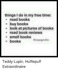 Buy All The Books Meme - things i do in my free time read books buy books look at pictures of