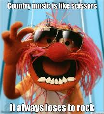Rock Music Memes - country music is like scissors it always loses to rock advice