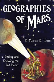 Uchicago Barnes And Noble Geographies Of Mars Seeing And Knowing The Red Planet Lane