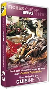 cuisine tv eric leautey et carinne teyssandier cuisine tv repas de fêtes vhs eric leautey dudemaine