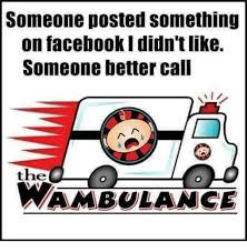 Wambulance Meme - 25 best memes about call the wambulance call the wambulance memes