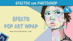 tutorial wpap photoshop 7 pop art wpap photoshop tutorial efectos con photoshop vídeo