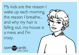 Crazy Mom Meme - 15 ugly truths about raising kids that only moms see as beautiful