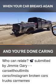Broken Car Meme - 25 best memes about broken car broken car memes