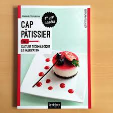 livre de cuisine cap tome 2 culture technologique et fabrication cap pâtisserie eurolam