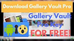 gallery vault apk free gallery vault pro with pro key for free