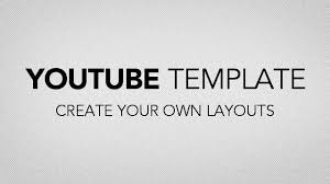 youtube template u2013 make your own themes ytt