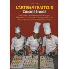 livre cuisine professionnelle artisan traiteur tome 1 volume n 1 relié ruffel achat livre