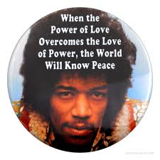 Jimi Hendrix Quotes Love by Jimi Hendrix The Power Of Love Button On Sale For 2 99 At The