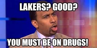 Stephen A Smith Memes - lakers good you must be on drugs stephen a smith quickmeme