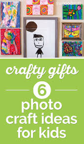 crafty gifts 6 photo craft ideas for kids thegoodstuff