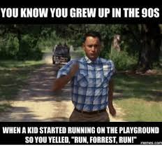 Running Kid Meme - you know you grew up in the 90s when a kid started running on the