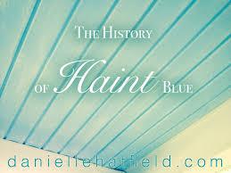the history of haint blue u2014 danielle hatfield