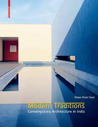 modern traditions contemporary architecture in india 3764377542 by