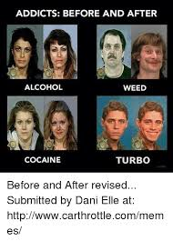 Turbo Meme - addicts before and after alcohol weed cocaine turbo before and
