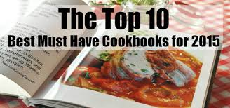 best cookbooks the top 10 best must have cookbooks for 2015 real good cooking tips