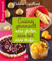 cuisine sans gluten cuisiner sans gluten sans lait sans œufs cuisine bio