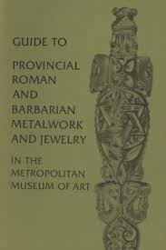 and jewelry guide to provincial and barbarian metalwork and jewelry in