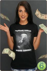 Disregard Females Acquire Currency Meme - disregard females acquire currency t shirt t shirts pinterest