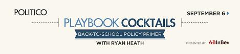 playbook cocktails u2013 back to policy primer u2013 politico