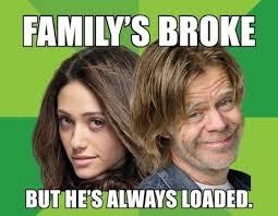 Meme From Shameless - shameless us meme frank never broke on bingememe